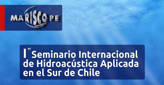 Update – Primer Seminario Internacional de Hidroacústica Aplicada en el Sur de Chile